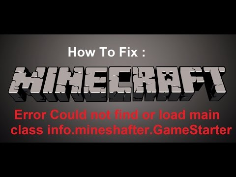 Fix minecraft Error Could not find or load main class info.mineshafter.GameStarter