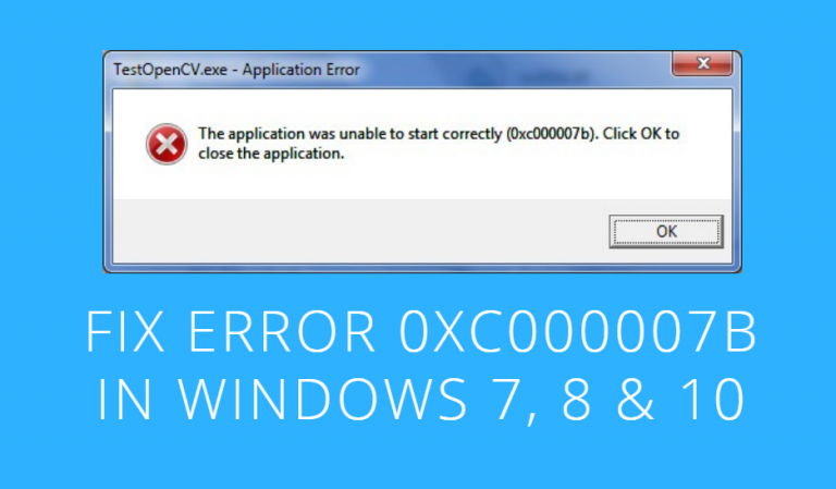 How to Fix (0xc000007b) Error easily for All Works on Windows 7/8/8.1/10 (Solved)