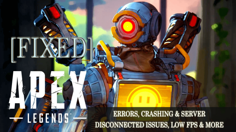 Apex Legends Errors, Crashing & Server Disconnected Issues, Low FPS & More